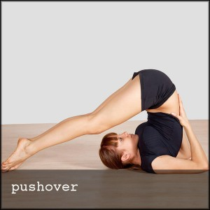 "woman doing yoga plow with caption ""pushover"""