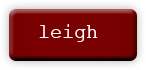 "a button with the name ""leigh"""